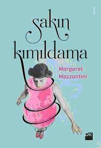 Sakın kımıldama- Margaret Mazzantini